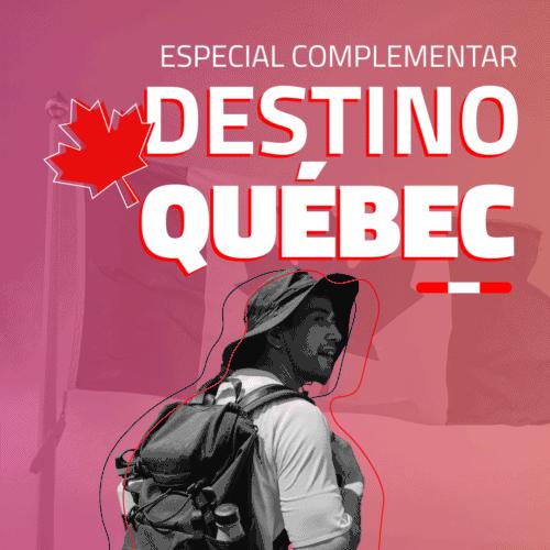 Destino Quebec